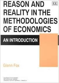 Reason and Reality in the Methodologies of Economics: An Introduction